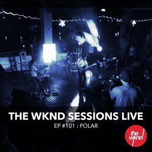 The Wknd Sessions Ep. 101: Polar - Live
