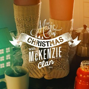 The Magic of Christmas with the Mckenzie Clan