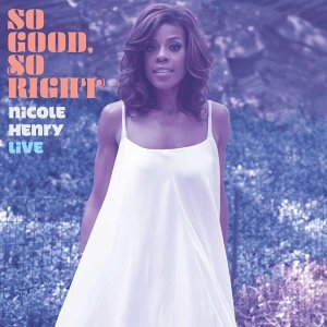 So Good, So Right: Nicole Henry LIVE (Live) - Live