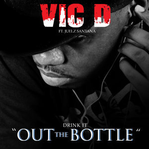 Drink It Out The Bottle Featuring Juelz Santana