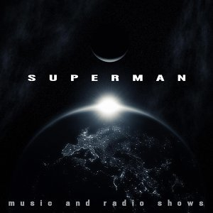 Superman - Music & Radio Shows