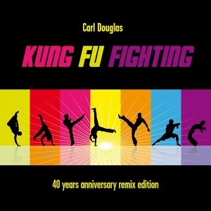 Kung Fu Fighting - 40th Anniversary Remix Edition