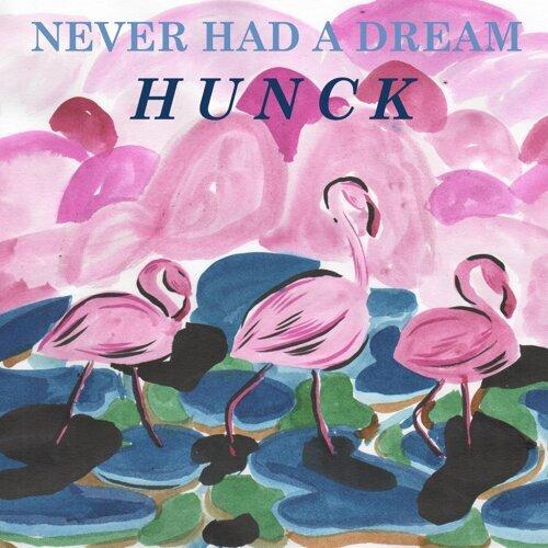 Never Had a Dream