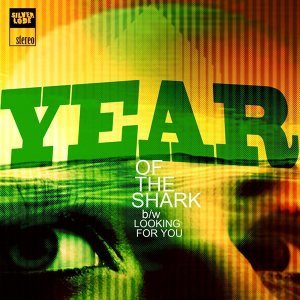 Year of the Shark / Looking for You