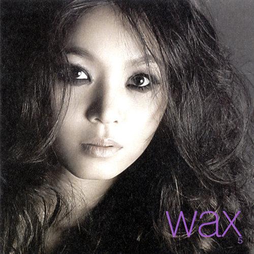 Wax 5 - Good Bye