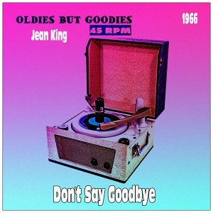 Don't Say Goodbye - Oldies but Goodies 45 RPM