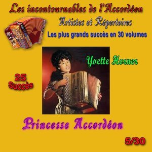 Les incontournables de l'accordéon, vol. 5 (Princesse accordéon) [25 succès]