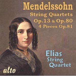 Mendelssohn: String Quartets Op. 13 & Op. 80; 4 Pieces, Op. 81