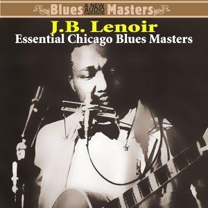 Essential Chicago Blues Masters