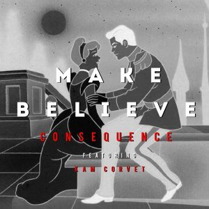 Make Believe (feat. Kam Corvet)