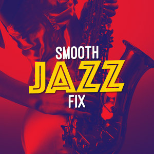 Smooth Jazz Fix
