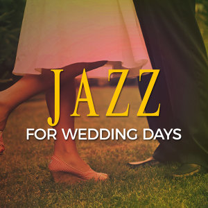 Jazz for Wedding Days