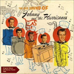 The Big Sound Of Johnny and The Hurricanes - Original Album plus Bonus Track - 1960