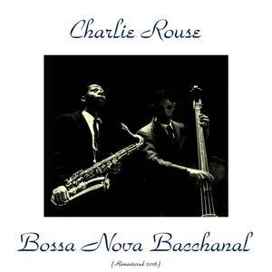 Bossa Nova Bacchanal - Remastered 2016
