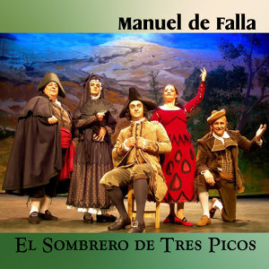 Manuel de Falla: El Sombrero de Tres Picos