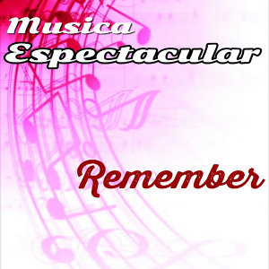 Música Espectacular, Remember