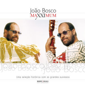 Maxximum - João Bosco