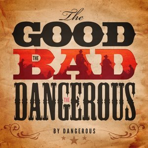 The Good, the bad and the Dangerous LP