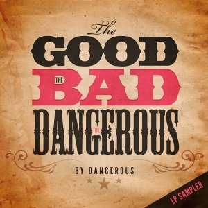 The Good, the bad and the Dangerous LP Sampler