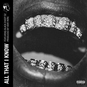 All That I Know (feat. Black Zheep Dz)