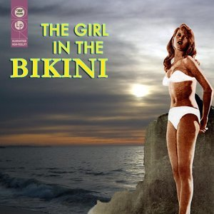 The Girl In The Bikini (Original Motion Picture Soundtrack)