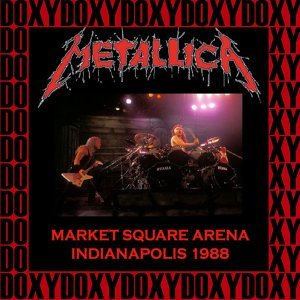 The Market Square Arena, Indianapolis, November 24th, 1988 - Doxy Collection, Remastered, Live on Fm Broadcasting