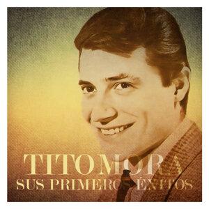 Tito Mora. Sus Primeros Éxitos