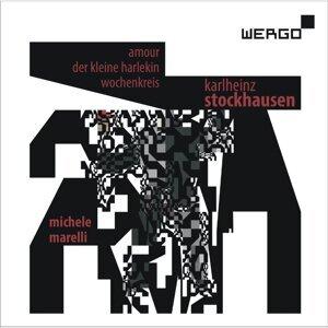 Karlheinz Stockhausen: Amour / Der kleine Harlekin / Wochenkreis