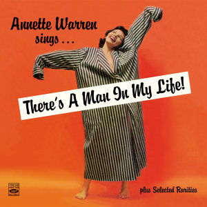 "Annette Warren Sings… ""There's a Man in My Life!"" Plus Selected Rarities (Remastered)"
