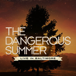 The Dangerous Summer - Live In Baltimore