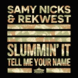 Slummin' It / Tell Me Your Name