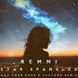 Star Spangled (Not Your Dope and Taptone Remix)