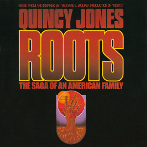"Roots: The Saga Of An American Family - Music From And Inspired By The David L. Wolper Production Of ""Roots"
