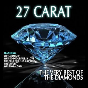 The Diamonds: 27 Carat,The Very Best of The Diamonds
