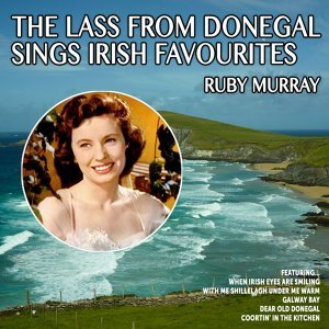 Ruby Murray:The Lass from Donegal sings Irish Favourites