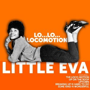 Little Eva:Lo…Lo…Locomotion