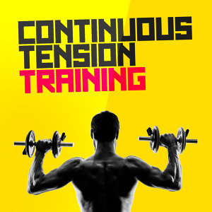 Continuous Tension Training