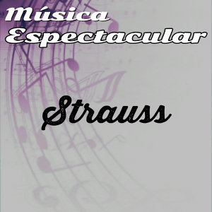 Música Espectacular, Strauss