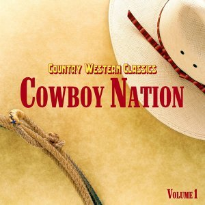 Country Western Classics: Cowboy Nation, Vol. 1