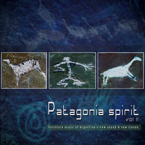 Patagonia Spirit Vol. 2 (Folklore Music Of Argentina+ New Sounds+ New Trends)