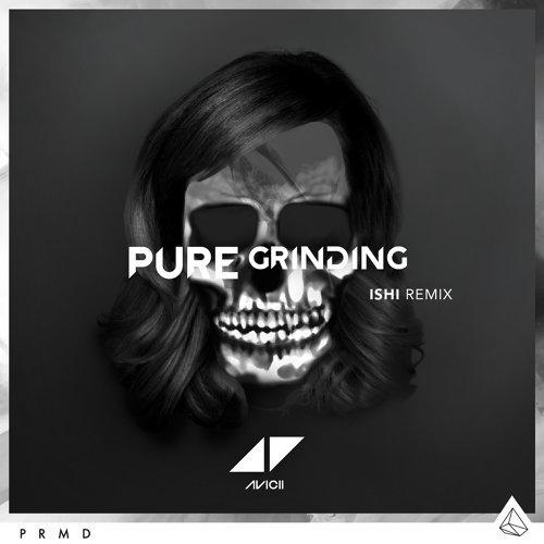 Pure Grinding - iSHi Remix