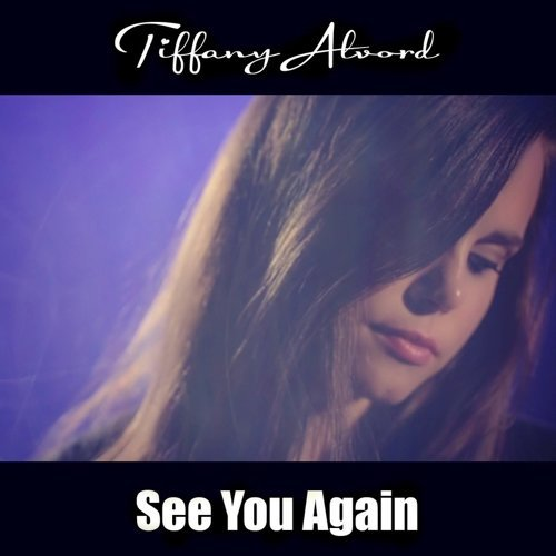 Tiffany Alvord - See You Again (Originally Performed By Wiz