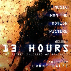 13 Hours: The Secret Soldiers of Benghazi (Music from the Motion Picture) (13小時:班加西的秘密士兵電影原聲帶)
