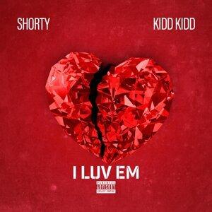 I Luv 'Em (feat. Kidd Kidd)