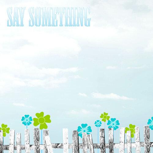 Say Something (Originally Performed By A Great Big World & Christina Aguilera)