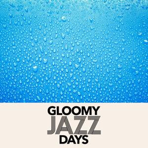 Gloomy Jazz Days