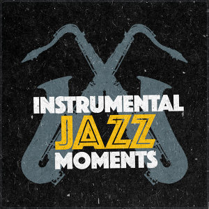 Instrumental Jazz Moments