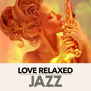Love Relaxed Jazz