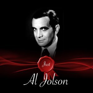 Just- Al Jolson