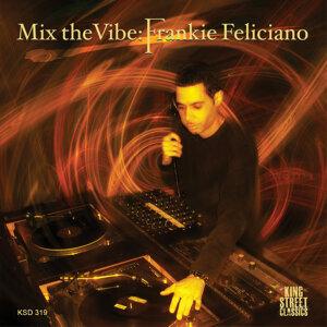 Mix the Vibe: Frankie Feliciano